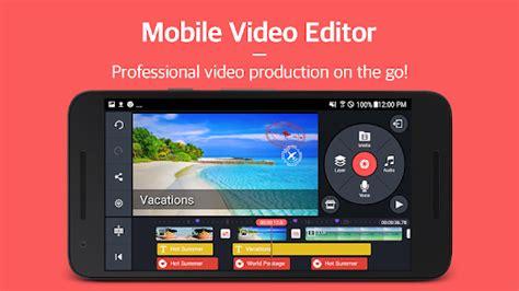 full version video editor apk kinemaster pro video editor v4 2 7 10215 gp unlocked