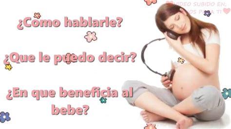 el beb es un 8494182676 sabes lo importante de hablarle a tu bebe en el embarazo como hacerlo embarazo youtube