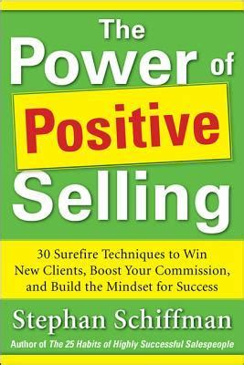 Boost Your Selling Power power of positive selling 30 surefire techniques to win