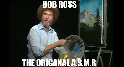 bob ross painting asmr do you of any asmr channels on