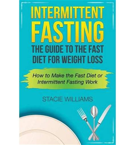 weight loss cookbook the noobs guide to efficient weight loss books intermittent fasting stacie williams 9781632874641