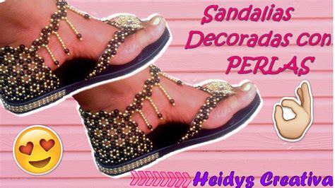 decorar zapatos con perlas sandalias decoradas con perlas heidys creativa youtube