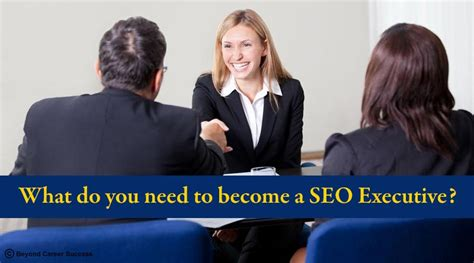 what do you need to become a seo executive tips