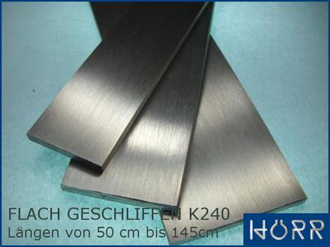 Edelstahl Blech Polieren by Edelstahl Flachstahl Geschliffen K240 Flacheisen V2a