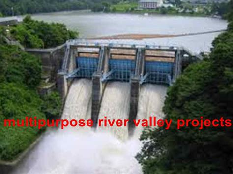 Multipurpose River Valley Project Essay by Multipurpose River Valley Projects