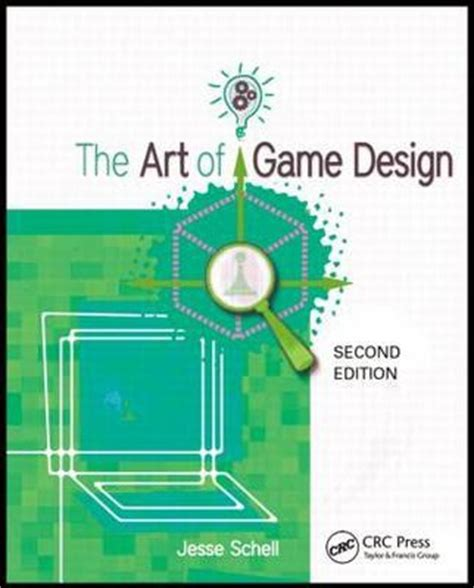 game design lenses pdf the art of game design a book of lenses jesse schell
