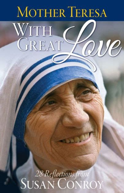 mother teresa biography epub mother teresa with great love 28 reflections by susan