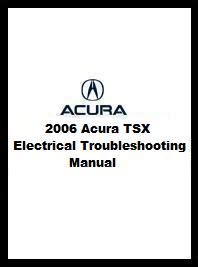 online car repair manuals free 2006 acura tsx security system 2006 acura tsx electrical troubleshooting manual