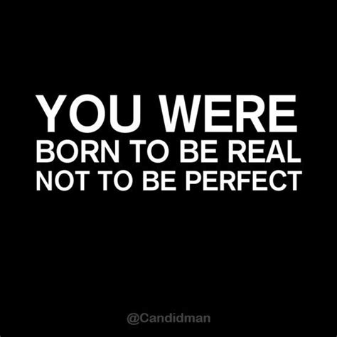 Born To Be Real you were born to be real not quotes quotesgram