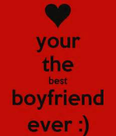 best boyfriend ever quotes quotesgram