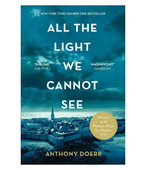 all the light we cannot see book review all the light we cannot see paperback buy all
