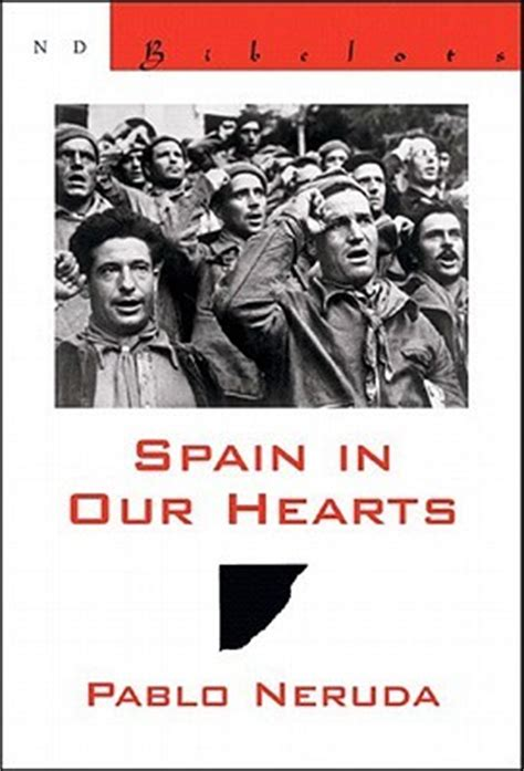 spain in our hearts 1509810544 spain in our hearts espana en el corazon by pablo neruda reviews discussion bookclubs lists