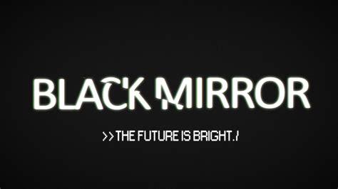 black mirror hd stream fanmade black mirror wallpaper blackmirror