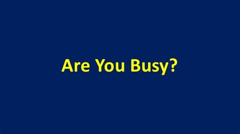 which are you ss 2012 07 15 are you busy 1