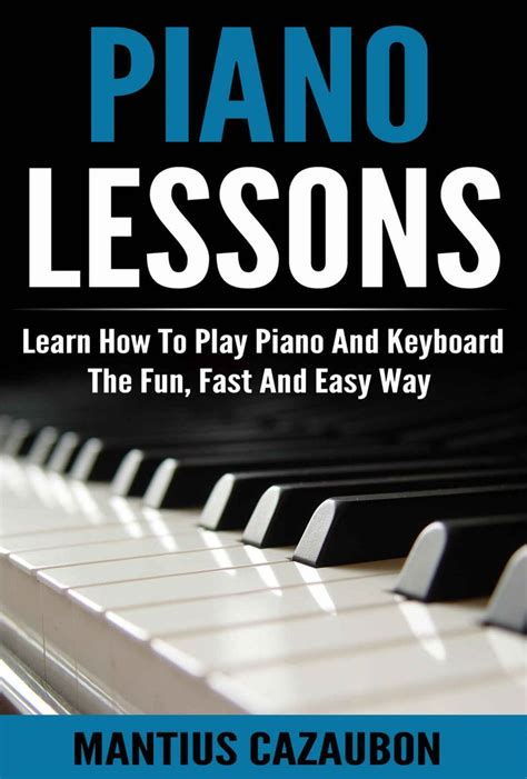 how to play piano a beginnerã s guide to learning the keyboard and techniques books 17 best images about beginner piano lessons on