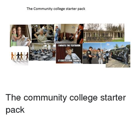 Community College Meme - the community college starter pack i wrote the textbook it