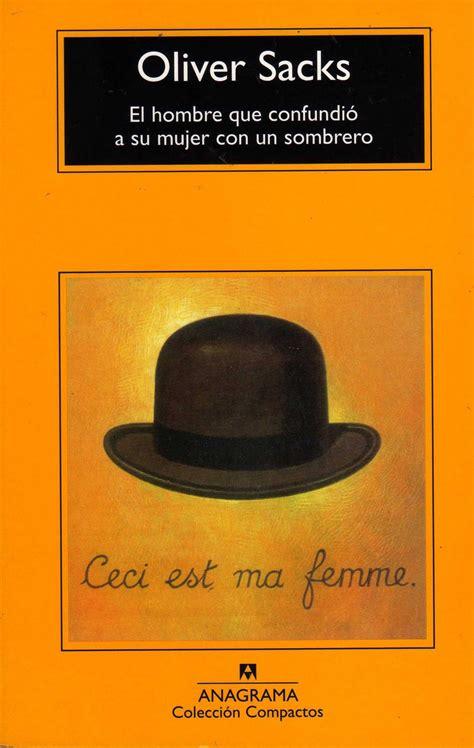 el hombre que confudio el hombre que confundi 243 a su mujer con un sombrero una de cr 237 tica literaria neurorrehabilitaci 243 n