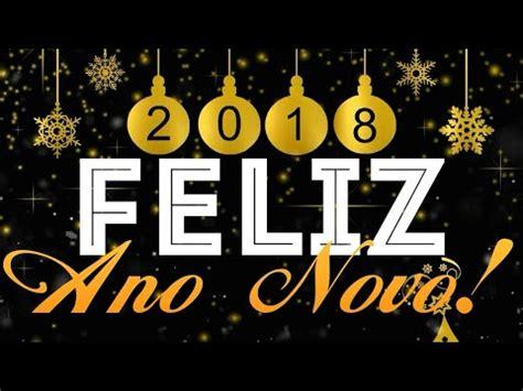 imagenes para whatsapp feliz año 2018 feliz 2018 mensagem de ano novo 2018 v 237 deo para