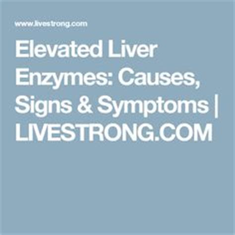 what causes a s liver enzymes to be elevated 1000 images about liver enzymes on a well health and warning signs
