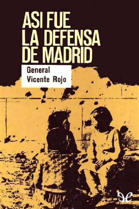 libro en defensa de espaa as 237 fue la defensa de madrid vicente rojo en pdf libros gratis