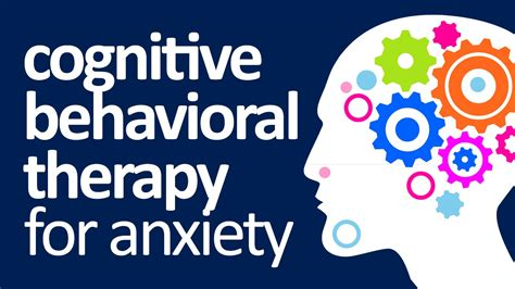 how to get a therapy for anxiety what is cognitive behavioral therapy for anxiety