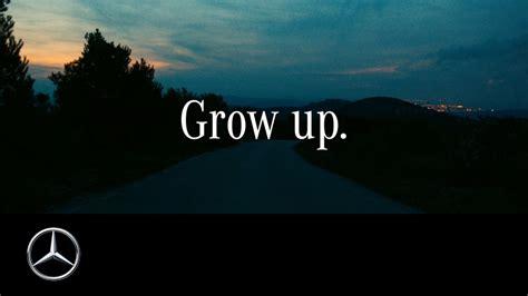 Grow Up grow up mercedes ebolaindustries