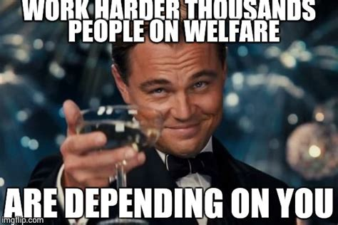 Welfare Meme - leonardo dicaprio cheers meme imgflip