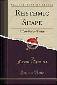 design and manufacture classic reprint books rhythmic shape a text book of design classic reprint
