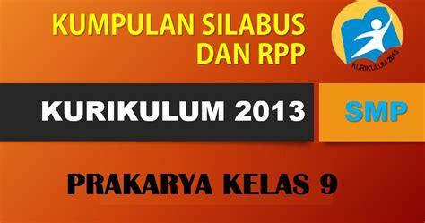 Cd Rpp Mapel Prakarya Dan Kewirausahaan Kurikulum 2013 Kelas Xii 12 silabus smp kurikulum 2013 prakarya kelas 9