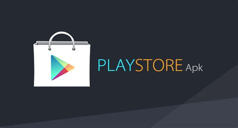 play store apk for android play store app version now available apk
