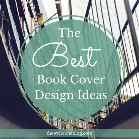 best layout cover the best book cover design ideas the write one blog