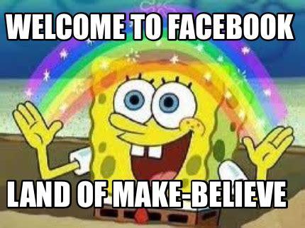 Meme Land - meme creator welcome to facebook land of make believe