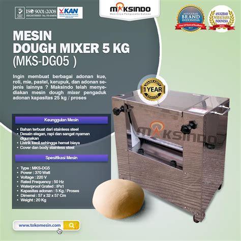 Mixer Roti Kapasitas 5 Kg jual mesin dough mixer 5 kg mks dg05 di bandung toko
