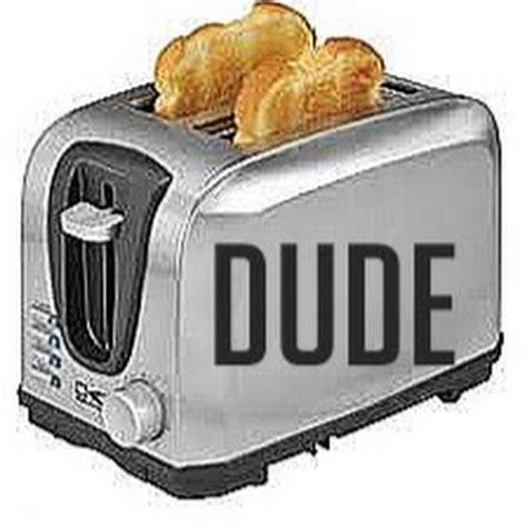 toaster dude youtube