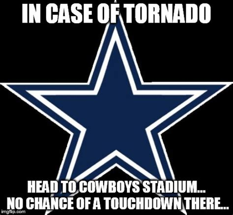 Memes About Dallas Cowboys - dallas cowboys in case of tornado head to cowboys