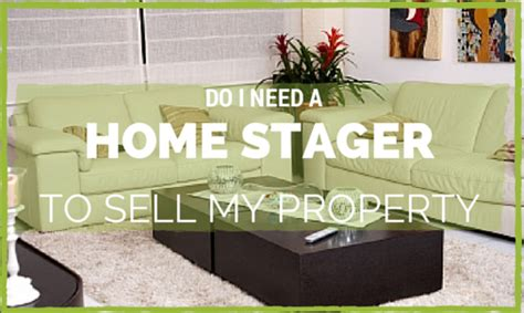 what do i need to sell my house what is a home stager and do i need one to sell my home