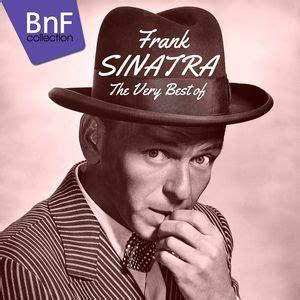 the best of sinatra the best of frank sinatra frank sinatra