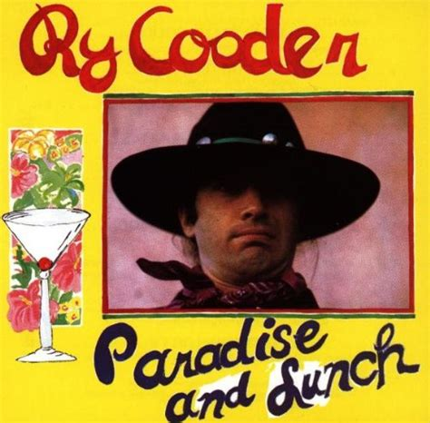 ry cooder best album paradise and lunch album by ry cooder best albums