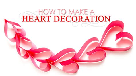 How To Make Decorations by How To Make Paper Hearts Decoration Diy Paper