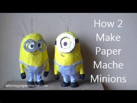 What Can You Make Out Of Paper Mache - how 2 make paper mache minions