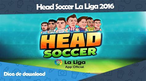 download game head soccer la liga 2016 mod dica de download mobile head soccer la liga 2016