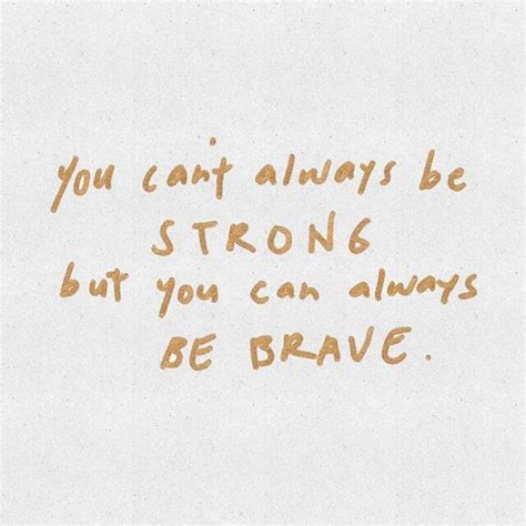 strong brave beautiful phenomenal inspiring the world with their true stories of strength faith resilience and courage strong brave beautiful book volume 1 books best 20 be brave ideas on be brave quotes