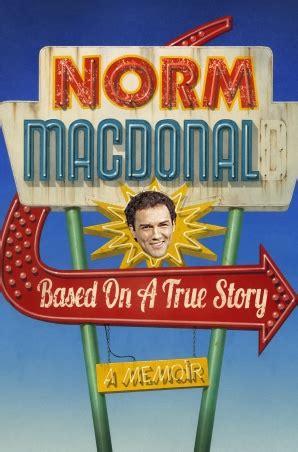 Pdf Based True Story Norm Macdonald based on a true story norm macdonald hardcover