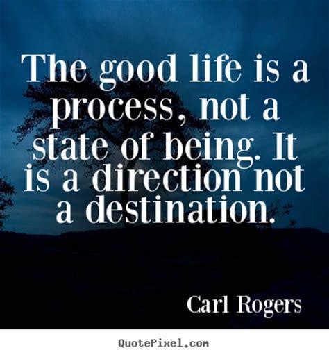 life sayings  good life   process   state