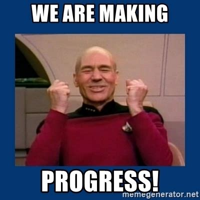 Making A Meme - we are making progress captain picard so much win