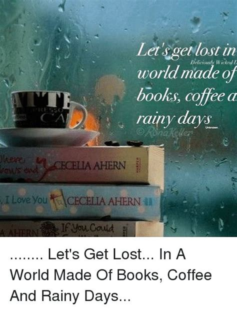 let it rain coffee 0743212045 image result for let s get lost in a world made of books books reading books