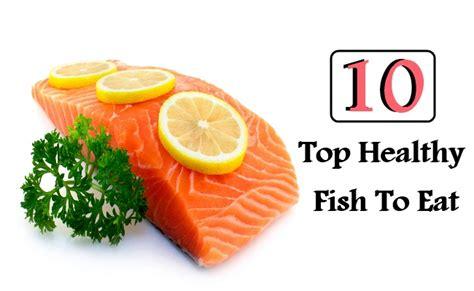 10 top healthy fish to eat diy health remedy