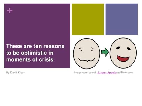 10 Reasons To The Credit Crunch by These Are Ten Reasons To Be Optimistic In Moments Of Crisis
