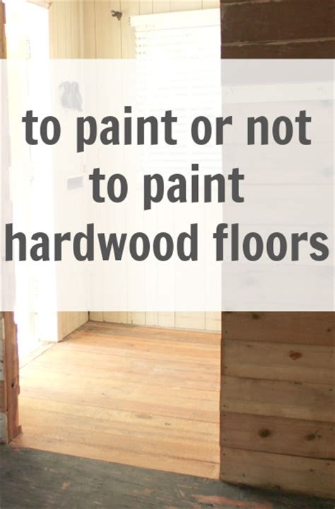 How To Take Paint From Wood Floors by Do We Want Painted Hardwood Floors