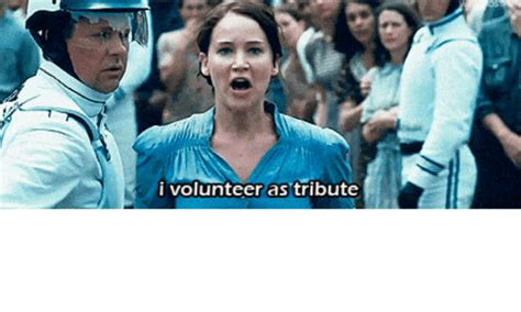 I Volunteer As Tribute Meme - i volunteer as tribute volunteer as tribute meme on me me
